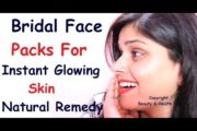 Bridal Face Packs For Instant Glowing Skin // Natural Remedy