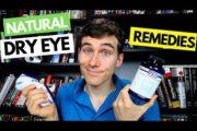 Dry Eyes Natural Remedies – Dry Eye Home Remedy