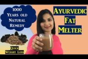 Ayurvedic FAT MELTER | Miracle Recipe for Quick Weight Loss | Natural Remedy to lose Weight